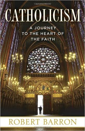 Catholicism: A Journey to the Heart of the Faith written by Robert Barron