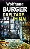 Wolfgang Burger: Drei Tage im Mai