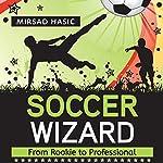 Soccer Wizard   Mirsad Hasic