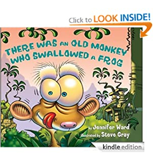 Kindle Daily Deal: There Was an Old Monkey Who Swallowed a Frog, by Jennifer Ward and Steve Gray. Publisher: Amazon Children's Publishing; 1 edition (February 3, 2012)