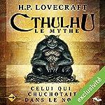 Celui qui chuchotait dans le noir (Cthulhu - Le mythe) | Howard Phillips Lovecraft