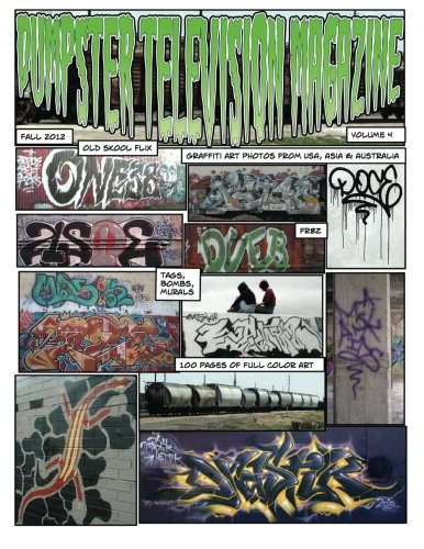 Dumpster Television Magazine 4: Bones & Metal: World Wide Graffiti Art Photos PDF