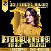 Remember, Remember: A Sherlock Holmes and Lucy James Mystery   Anna Elliott, Charles Veley
