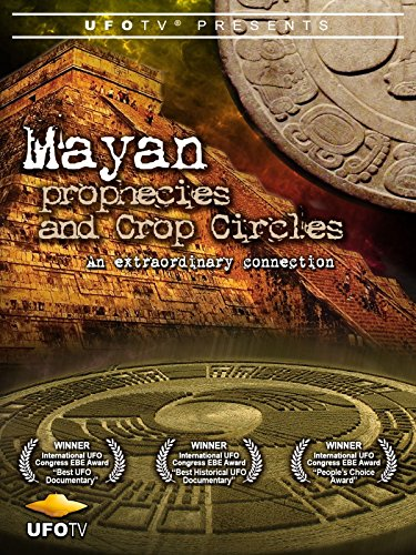 UFOTV Presents: Mayan Prophecies and Crop Circles