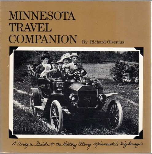 Minnesota Travel Companion: A Unique Guide to the History Along Minnesota's Highways