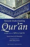 img - for Towards Understanding the Qur'an book / textbook / text book