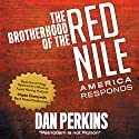 The Brotherhood of the Red Nile: America Responds Audiobook by Dan Perkins Narrated by Bill Keeton