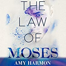 The Law of Moses (       UNABRIDGED) by Amy Harmon Narrated by Tavia Gilbert, J. D. Jackson
