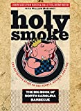 img - for Holy Smoke: The Big Book of North Carolina Barbecue by John Shelton Reed (2008-11-01) book / textbook / text book