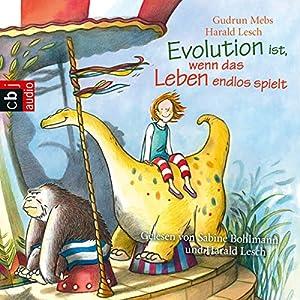 Evolution ist, wenn das Leben endlos spielt Hörbuch