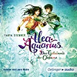 Das Geheimnis der Ozeane (Alea Aquarius 3.1) | Tanya Stewner