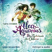 Das Geheimnis der Ozeane (Alea Aquarius 3.1) Hörbuch von Tanya Stewner Gesprochen von: Laura Maire