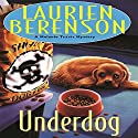 Underdog: A Melanie Travis Mystery (       UNABRIDGED) by Laurien Berenson Narrated by Jessica Almasy