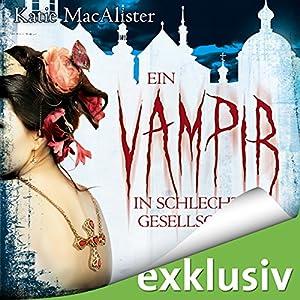 Ein Vampir in schlechter Gesellschaft (Dark Ones 8) Hörbuch
