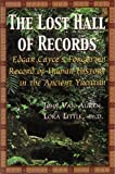 The Lost Hall of Records: Edgar Cayce's Forgotten Record of Human History in the Ancient Yucatan (0940829339) by Auken, John Van