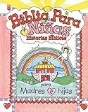 Biblia Para Ninas: Historias Biblicas (Spanish Edition)