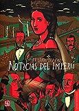 img - for Noticias del imperio (Letras Mexicanas) (Spanish Edition) book / textbook / text book