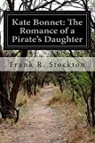 Kate Bonnet: The Romance of a Pirates Daughter