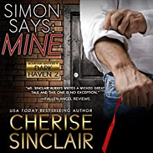 Simon Says: Mine: Mountain Masters & Dark Haven, Book 2 Audiobook by Cherise Sinclair Narrated by Wen Ross, Kai Kennicott