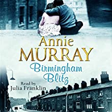 Birmingham Blitz (       UNABRIDGED) by Annie Murray Narrated by Julia Franklin