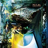 Forever Becoming by Pelican (2013-10-15)