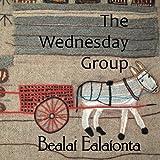 The Wednesday Group (Bealaí Ealaíonta) (Volume 1)