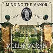 Minding the Manor: The Memoir of a 1930s English Kitchen Maid | [Mollie Moran]