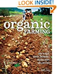 Organic Farming: How to Raise, Certif...