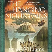 The Hanging Mountains: Books of the Cataclysm Three | Sean Williams