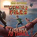 The Genius Files #5: License to Thrill | Dan Gutman