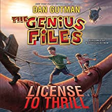 The Genius Files #5: License to Thrill (       UNABRIDGED) by Dan Gutman Narrated by Michael Goldstrom