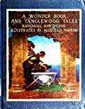 A Wonder Book and Tanglewood Tales For girls and boys