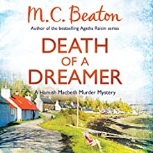 Death of a Dreamer: Hamish Macbeth, Book 21 Audiobook by M. C. Beaton Narrated by David Monteath