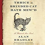 Thrice the Brinded Cat Hath Mew'd: A Flavia de Luce Novel, Book 8 | Alan Bradley