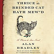 Thrice the Brinded Cat Hath Mew'd: A Flavia de Luce Novel, Book 8 Audiobook by Alan Bradley Narrated by Jayne Entwistle