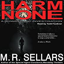 Harm None: A Rowan Gant Investigation (       UNABRIDGED) by M R Sellars Narrated by Todd Faulkner