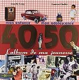 L'album de ma jeunesse 40-50