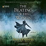 The Beating of His Wings | Paul Hoffman
