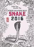 Lillian Too & Jennifer Too Fortune & Feng Shui 2016 Snake
