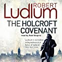 The Holcroft Covenant Audiobook by Robert Ludlum Narrated by Rob Shapiro