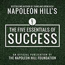 The Five Essentials of Success Audiobook by Napoleon Hill Narrated by Rich Germaine