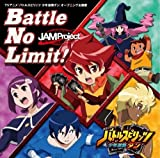 Battle No Limit!♪JAM Project