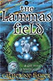 The Lammas Field (Hodder Silver) (0340736992) by Fisher, Catherine