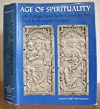 img - for Age of spirituality: Late antique and early Christian art, third to seventh century : catalogue of the exhibition at the Metropolitan Museum of Art, November 19, 1977, through February 12, 1978 book / textbook / text book