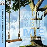 Would You Remember Me | Lynette Ferreira