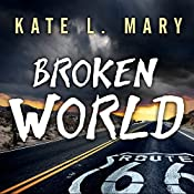 Broken World: Broken World, Book 1 | [Kate L. Mary]