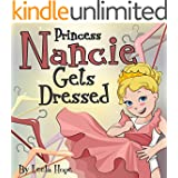 Children's Book:Princess Nancie Gets Dressed (funny bedtime story collection ,Family Life)