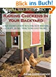Raising Chickens In Your Backyard: A...