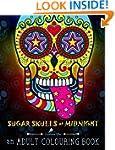 Sugar Skulls At Midnight: An Adult Co...
