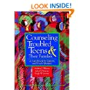 Counseling Troubled Teens and Their Families: A Handbook for Clergy and Youth Workers